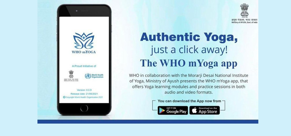 On the occasion of 7th International Day of Yoga, Prime Minister inaugurated mYoga App which is jointly developed by World Health Organisation (WHO) in collaboration with the Ministry of AYUSH