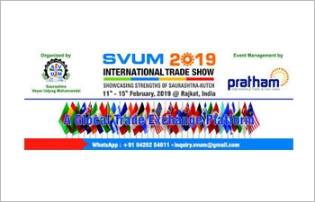 6th Edition of SVUM 2019 International Trade Show at Rajkot, Gujarat, India (11th to 15th February 2019)