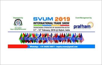 6thEditionof SVUM 2019 International Trade Show at Rajkot, Gujarat, India (11thto 15thFebruary 2019)