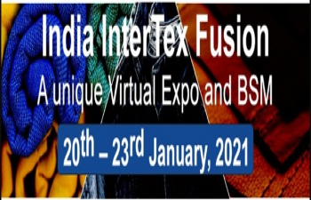 India InterTex Fusion-    A unique virtual Expo & BSM from 20th to 23rd January 2021, with Virtual Interactive Booths