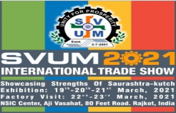 8th edition of SVUM 2021 International Trade Show at Rajkot – Gujarat, India on 19-23 March 2021